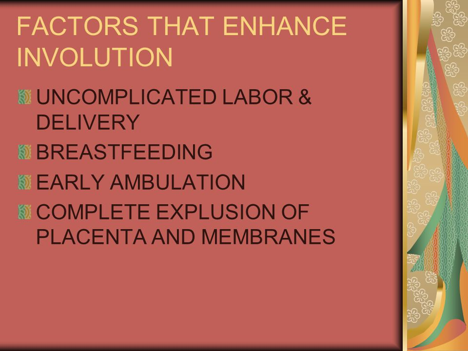 FACTORS THAT ENHANCE INVOLUTION