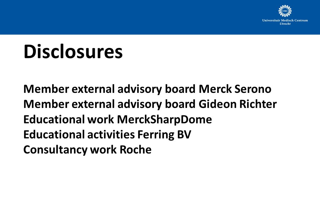 Disclosures Member external advisory board Merck Serono