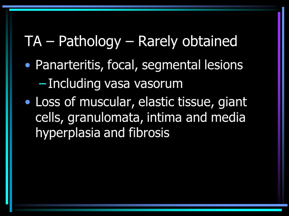 TA – Pathology – Rarely obtained