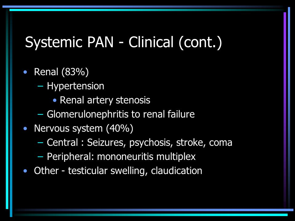 Systemic PAN - Clinical (cont.)