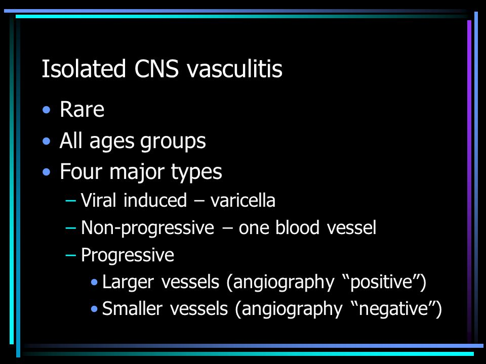 Isolated CNS vasculitis