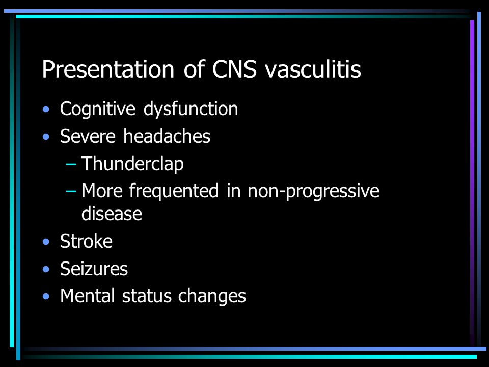 Presentation of CNS vasculitis