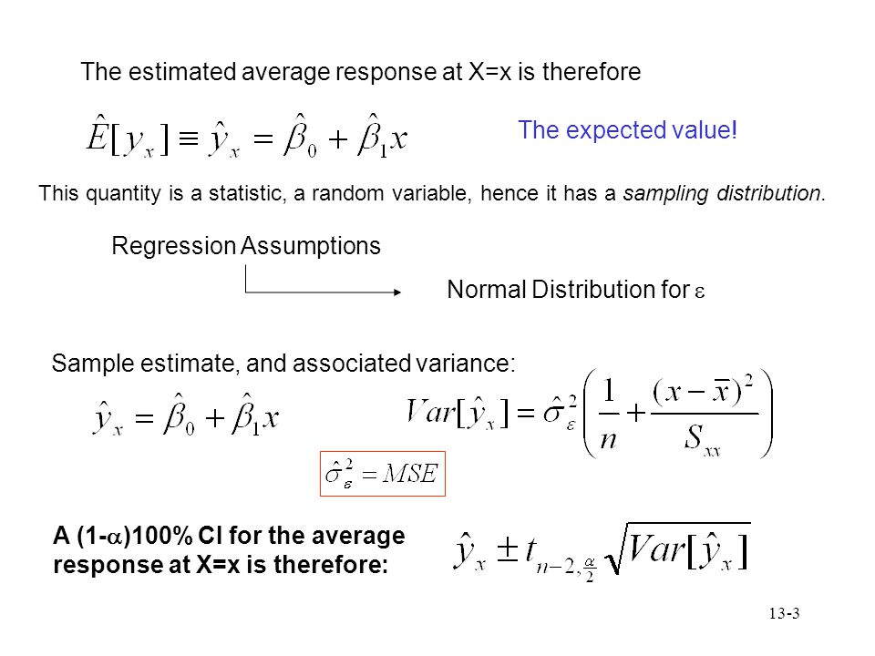 The estimated average response at X=x is therefore