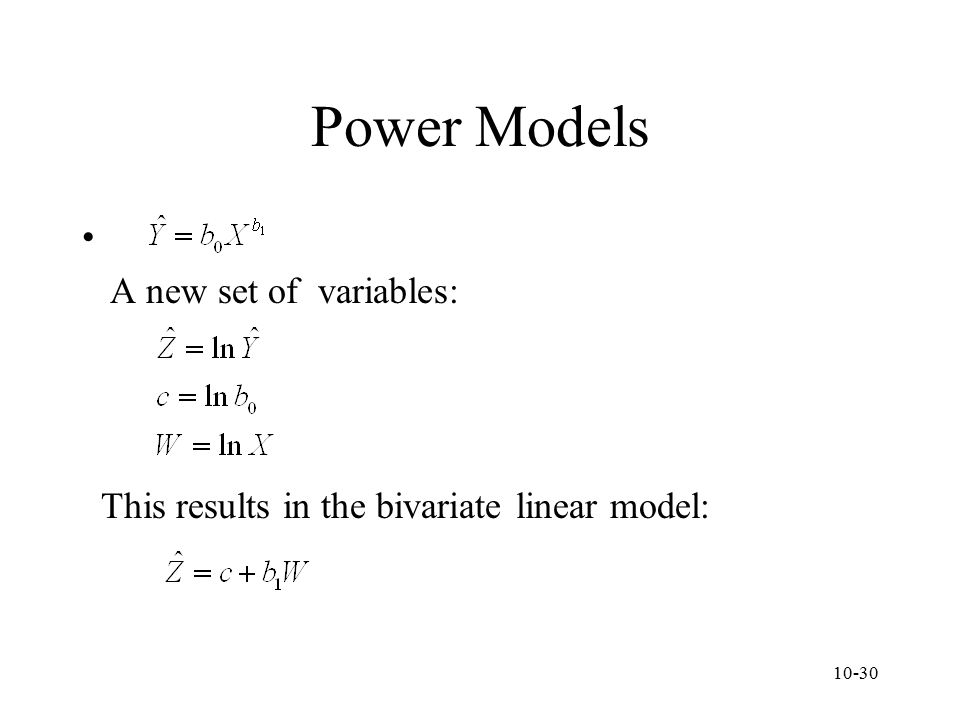 Power Models A new set of variables: