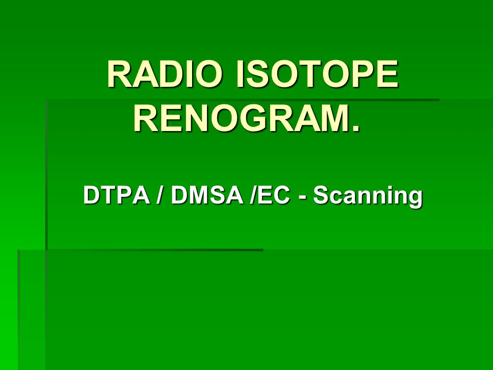 RADIO ISOTOPE RENOGRAM.