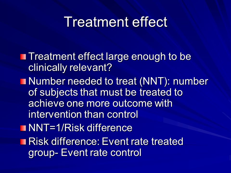 Treatment effect Treatment effect large enough to be clinically relevant