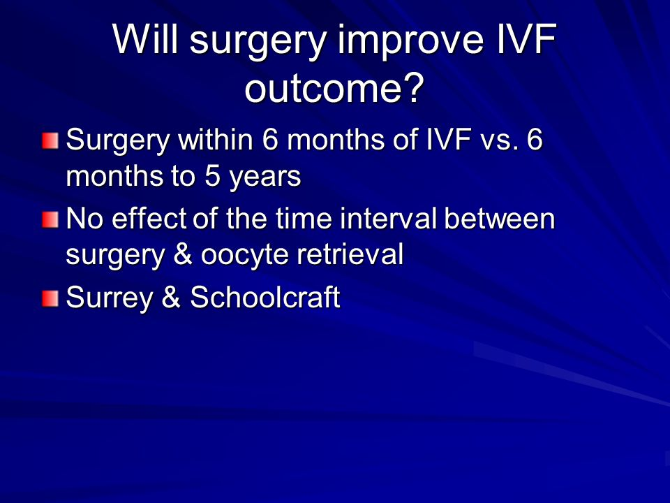 Will surgery improve IVF outcome