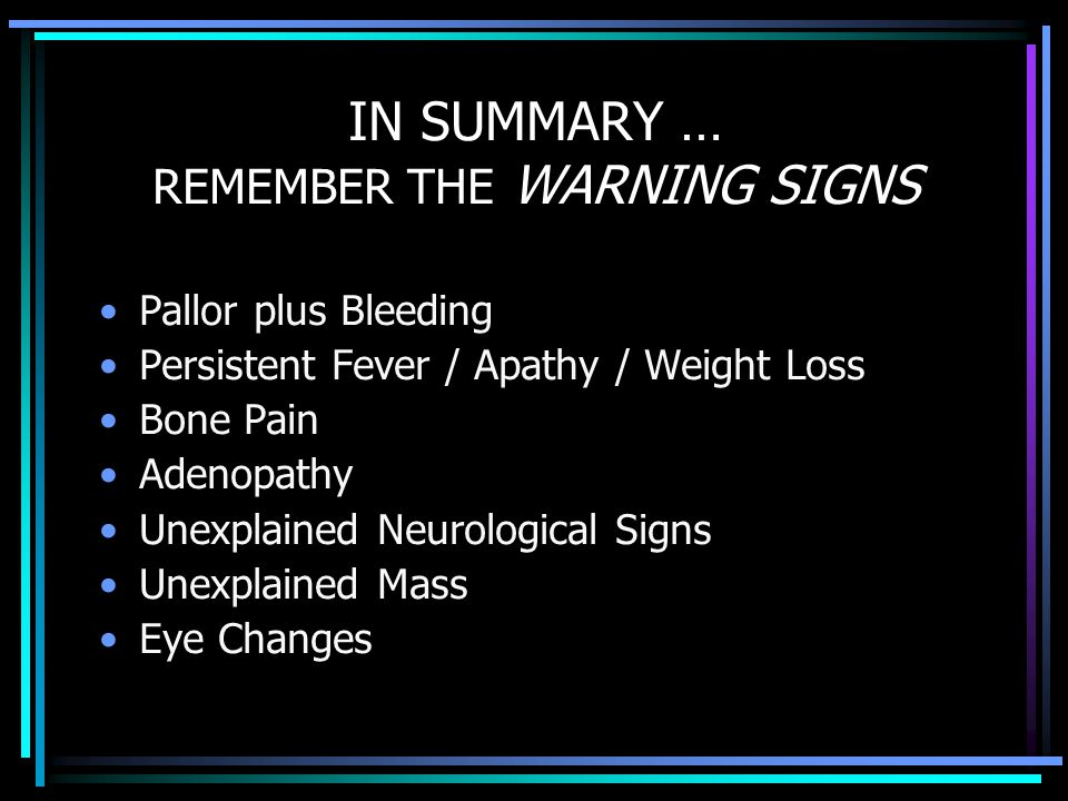 IN SUMMARY … REMEMBER THE WARNING SIGNS