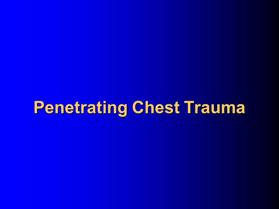 Penetrating Chest Trauma