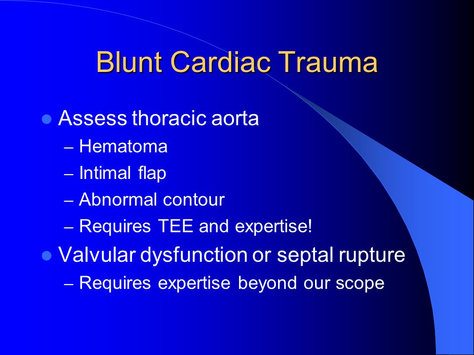 Blunt Cardiac Trauma Assess thoracic aorta