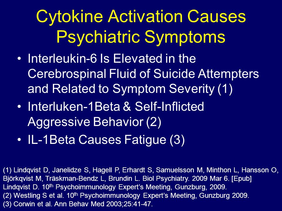 Cytokine Activation Causes Psychiatric Symptoms