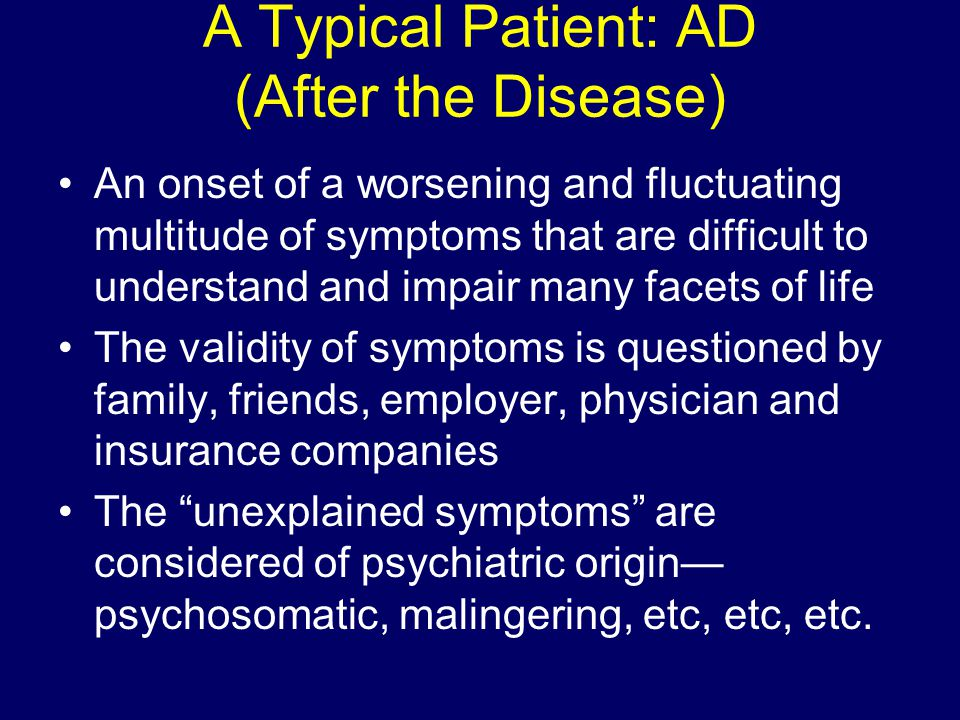 A Typical Patient: AD (After the Disease)