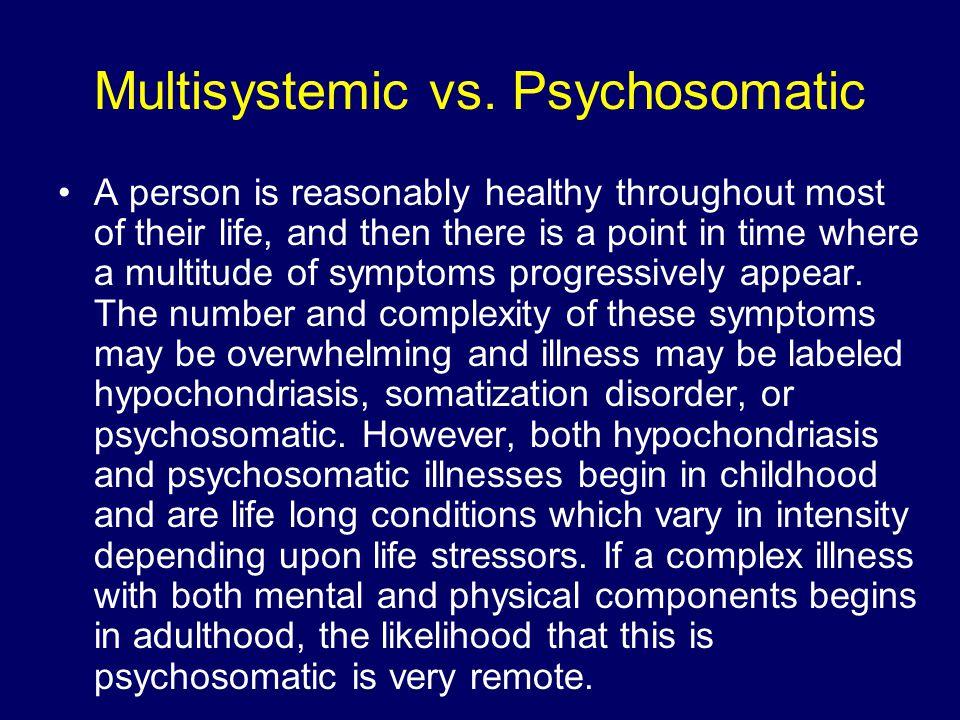 Multisystemic vs. Psychosomatic