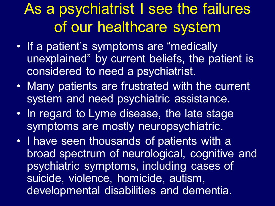As a psychiatrist I see the failures of our healthcare system
