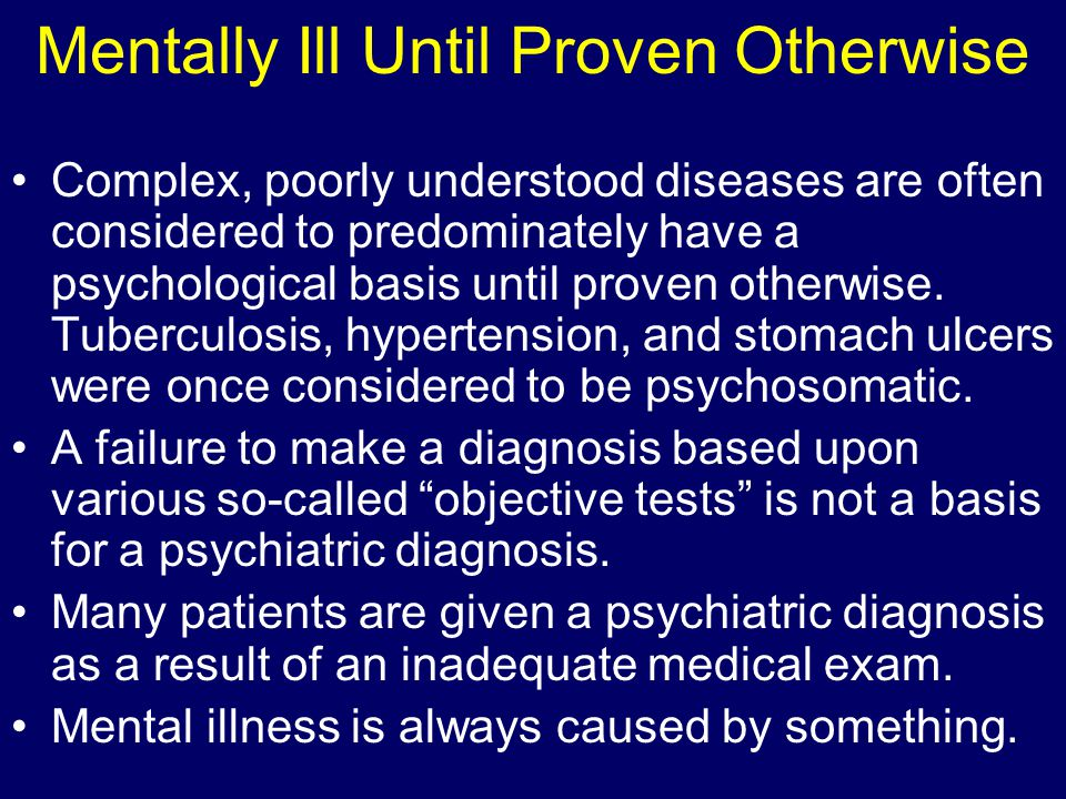 Mentally Ill Until Proven Otherwise