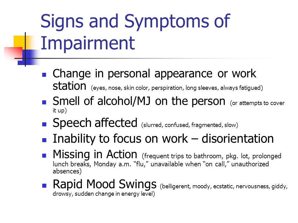 Signs and Symptoms of Impairment