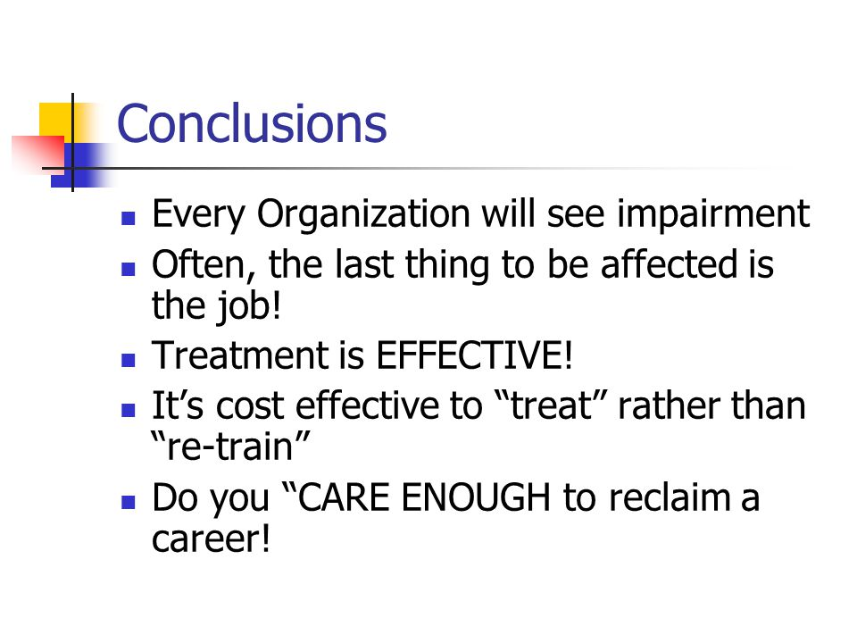 Conclusions Every Organization will see impairment