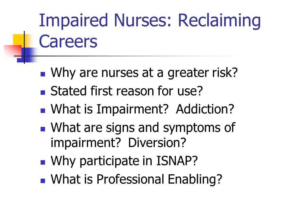 Impaired Nurses: Reclaiming Careers