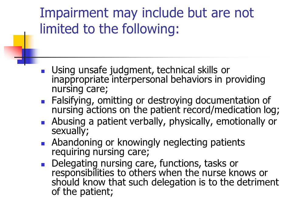 Impairment may include but are not limited to the following:
