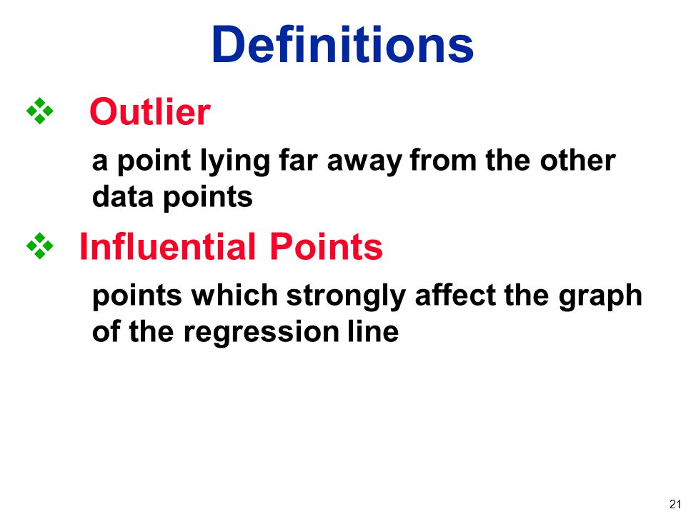 Definitions Outlier Influential Points