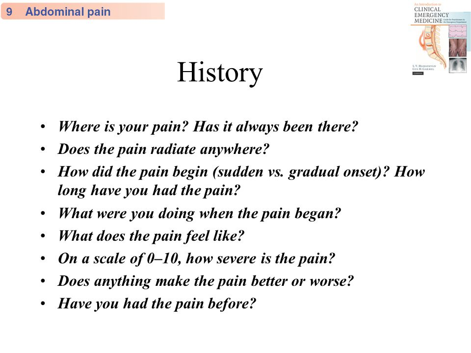 History Where is your pain Has it always been there
