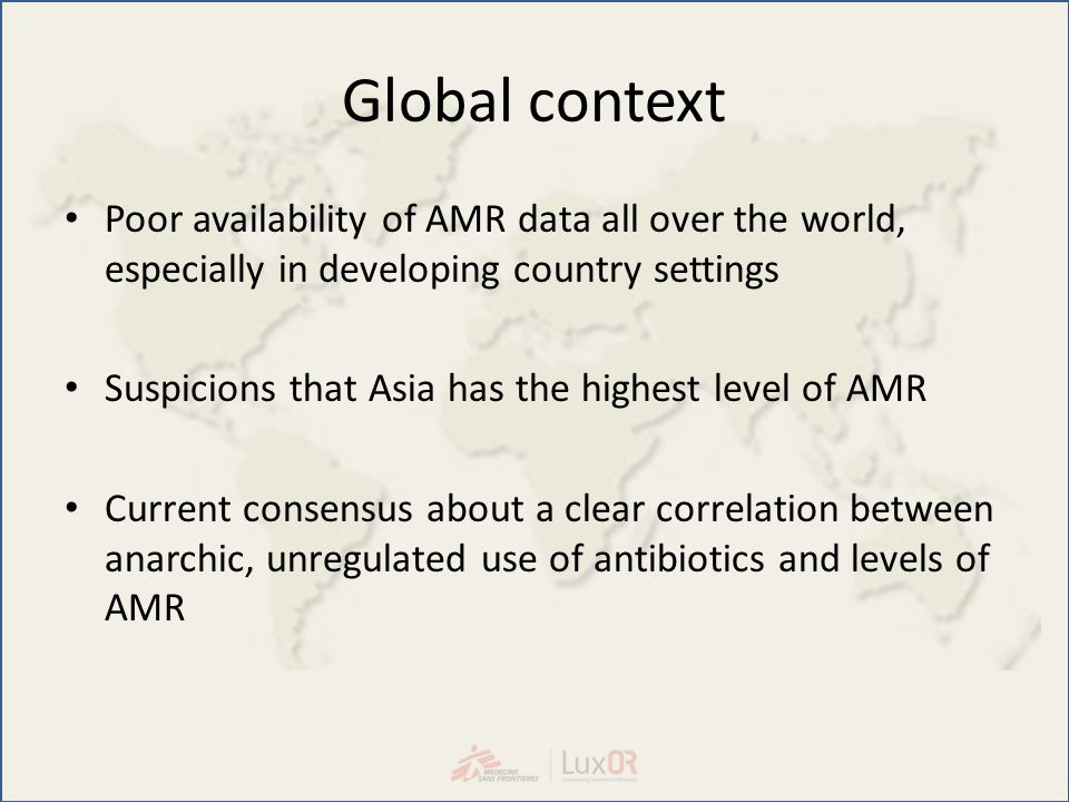 Global context Poor availability of AMR data all over the world, especially in developing country settings.