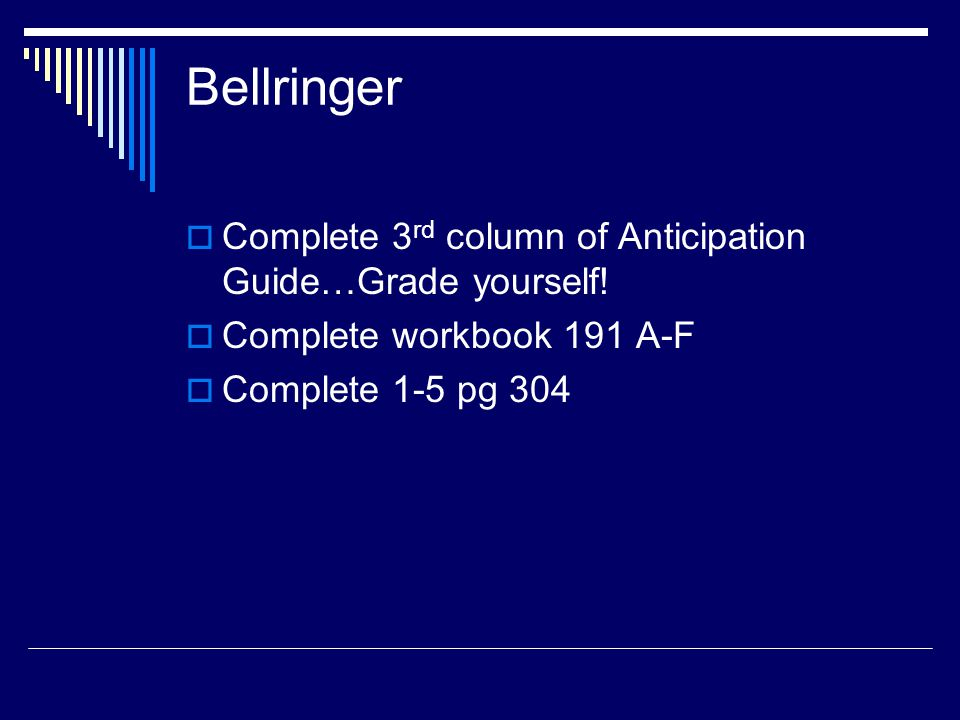 Bellringer Complete 3rd column of Anticipation Guide…Grade yourself!