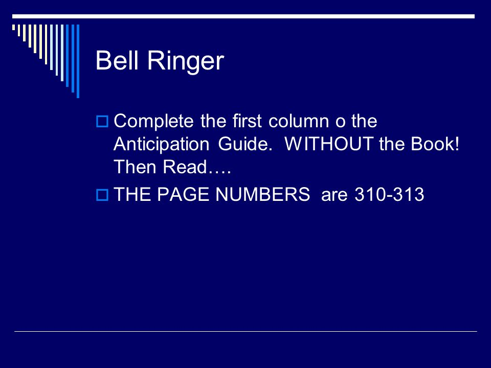 Bell Ringer Complete the first column o the Anticipation Guide.