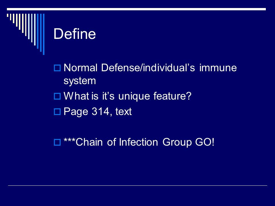 Define Normal Defense/individual's immune system
