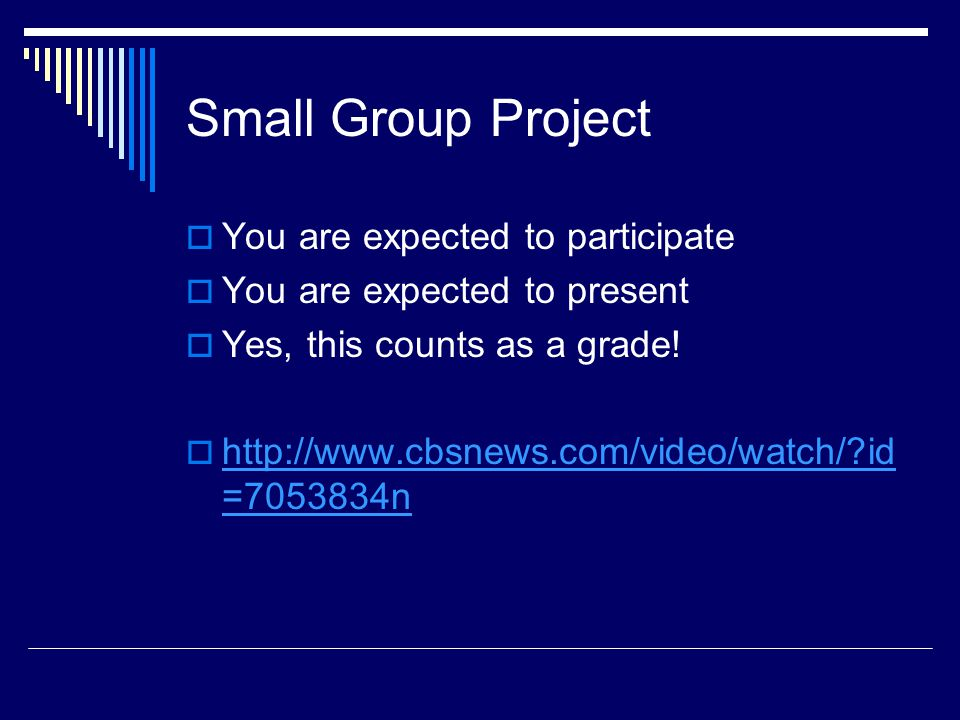 Small Group Project You are expected to participate