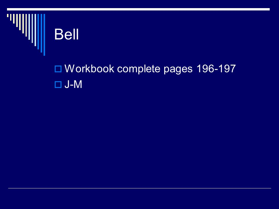 Bell Workbook complete pages 196-197 J-M