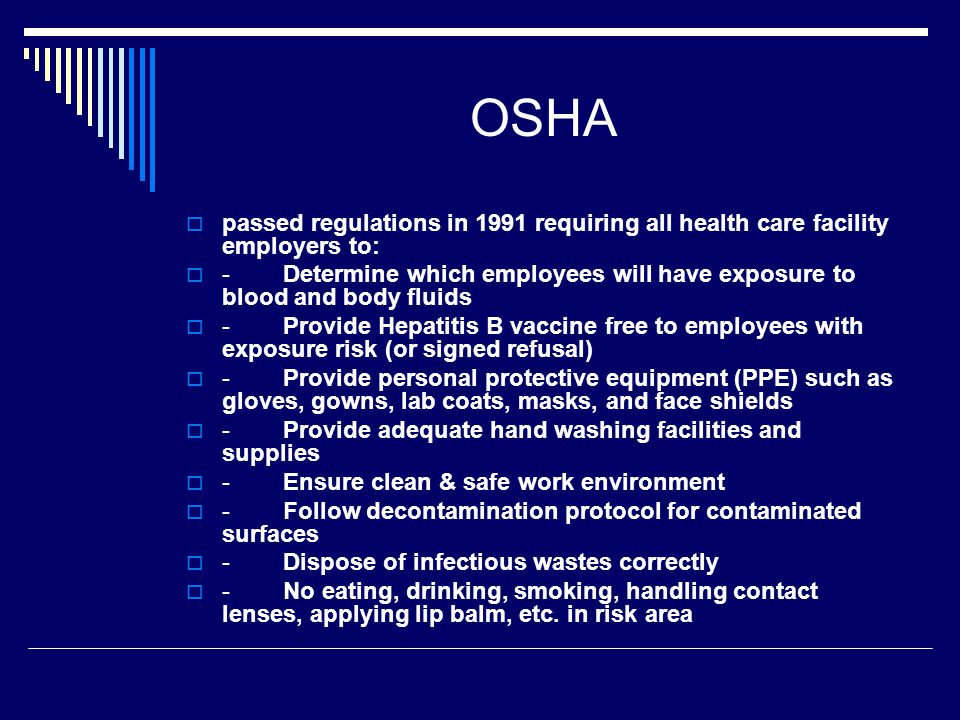 OSHA passed regulations in 1991 requiring all health care facility employers to: