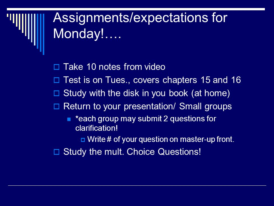 Assignments/expectations for Monday!….