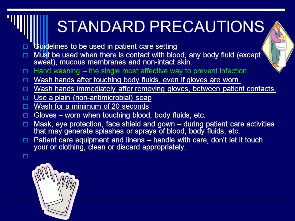 STANDARD PRECAUTIONS Guidelines to be used in patient care setting