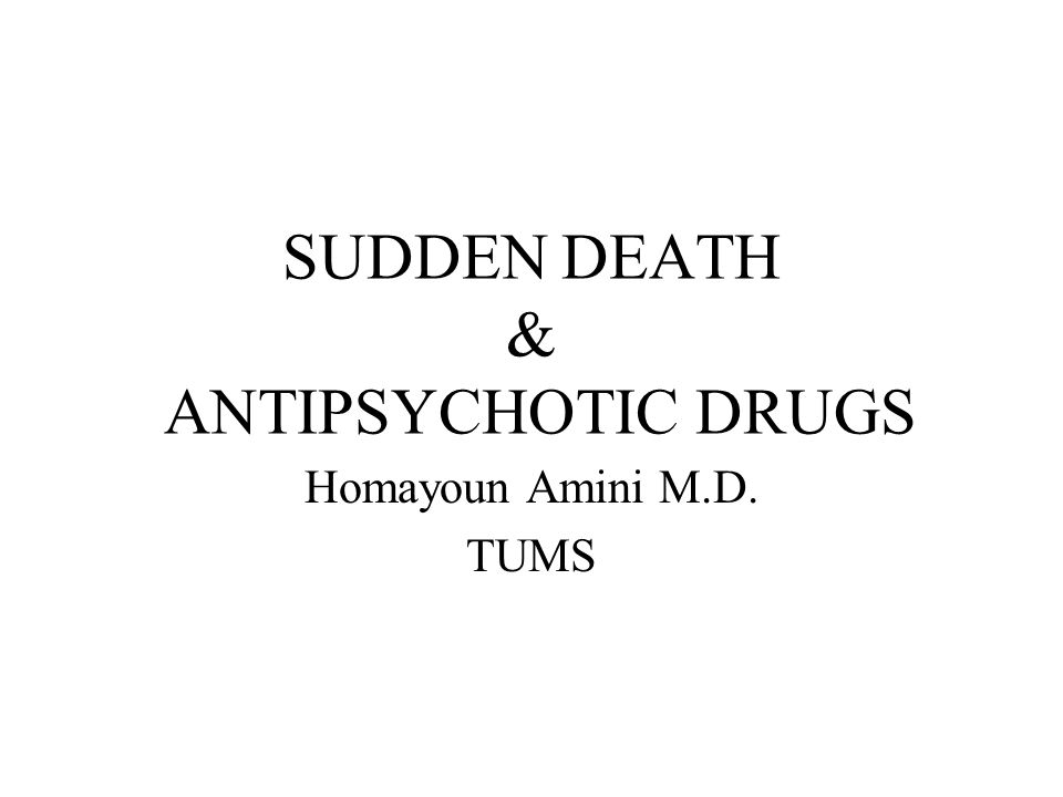 SUDDEN DEATH & ANTIPSYCHOTIC DRUGS