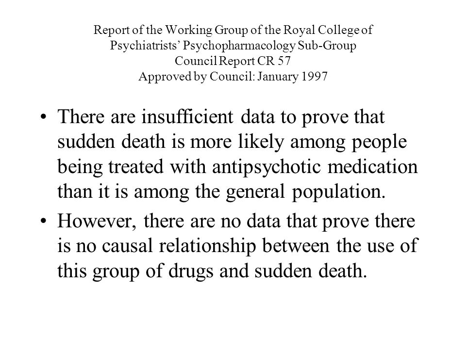 Report of the Working Group of the Royal College of Psychiatrists' Psychopharmacology Sub-Group Council Report CR 57 Approved by Council: January 1997