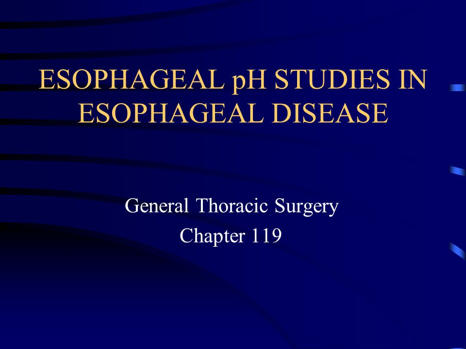 ESOPHAGEAL pH STUDIES IN ESOPHAGEAL DISEASE