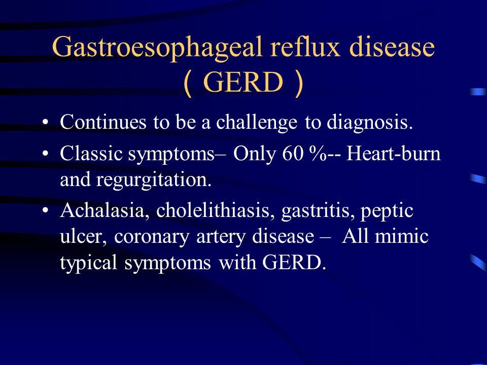 Gastroesophageal reflux disease(GERD)