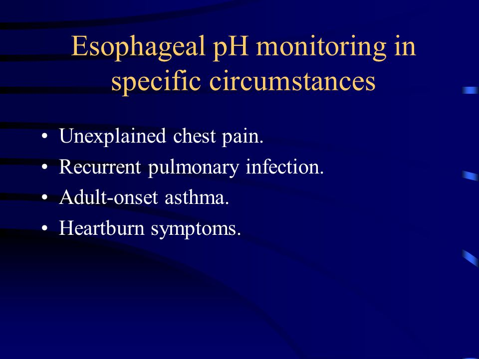 Esophageal pH monitoring in specific circumstances