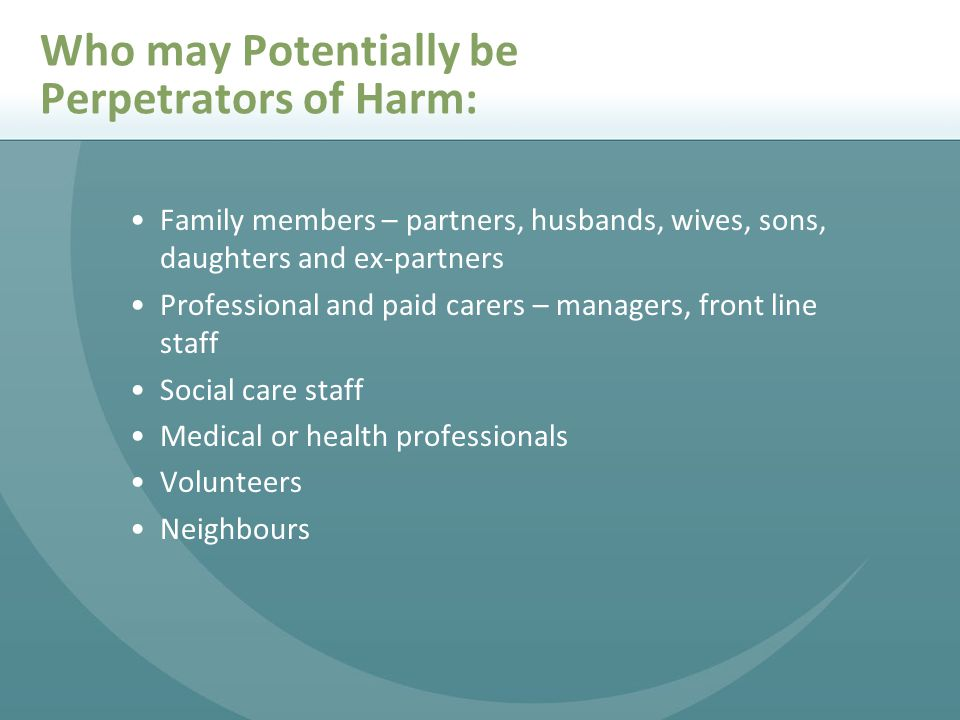 Who may Potentially be Perpetrators of Harm: