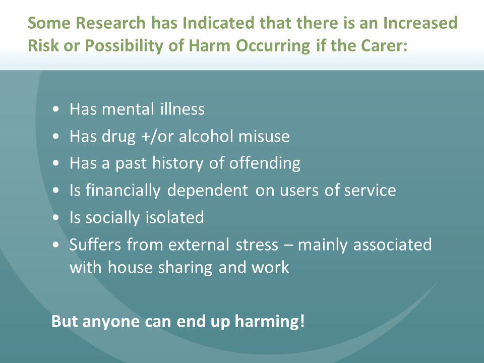 Has drug +/or alcohol misuse Has a past history of offending