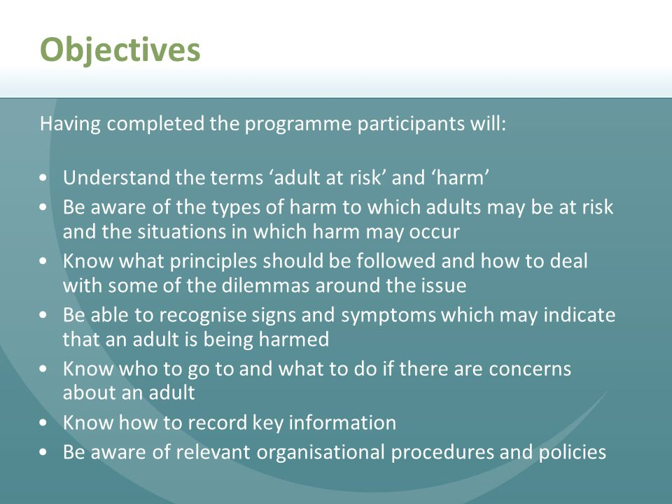 Objectives Having completed the programme participants will: