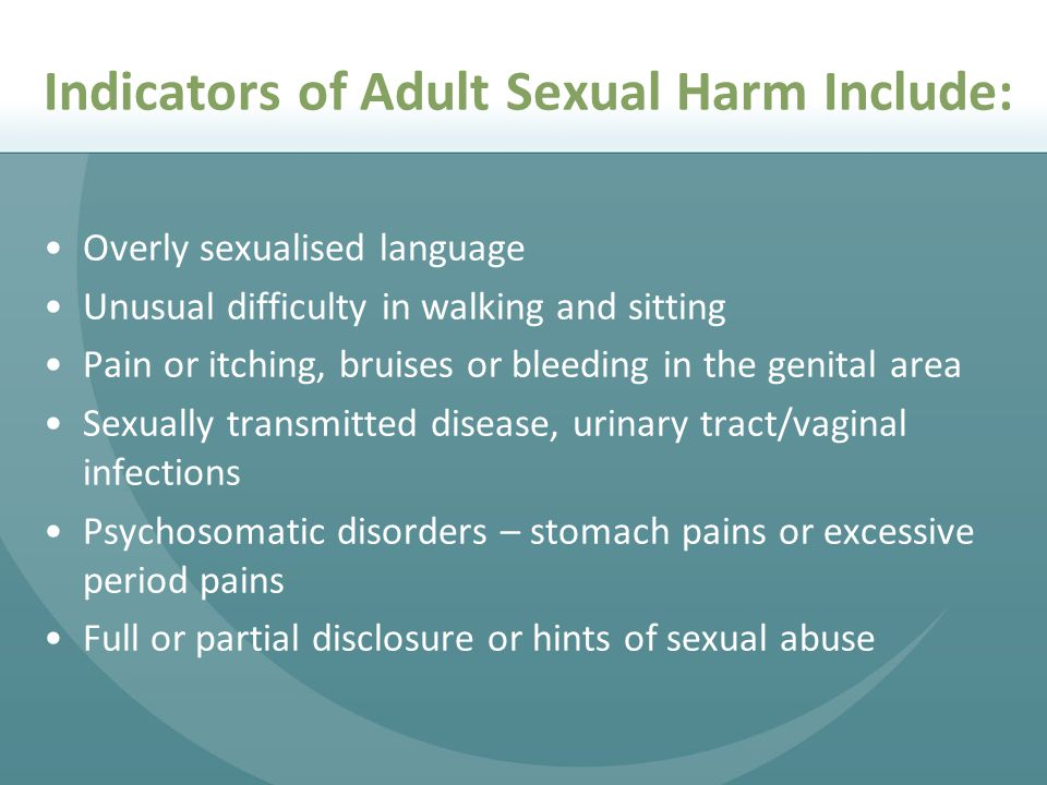 Indicators of Adult Sexual Harm Include: