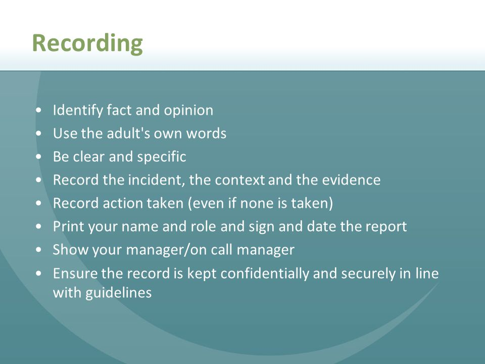 Recording Identify fact and opinion Use the adult s own words