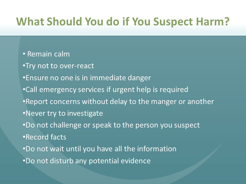 What Should You do if You Suspect Harm