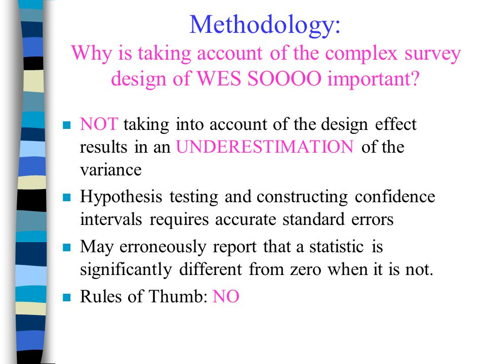 Methodology: Why is taking account of the complex survey design of WES SOOOO important