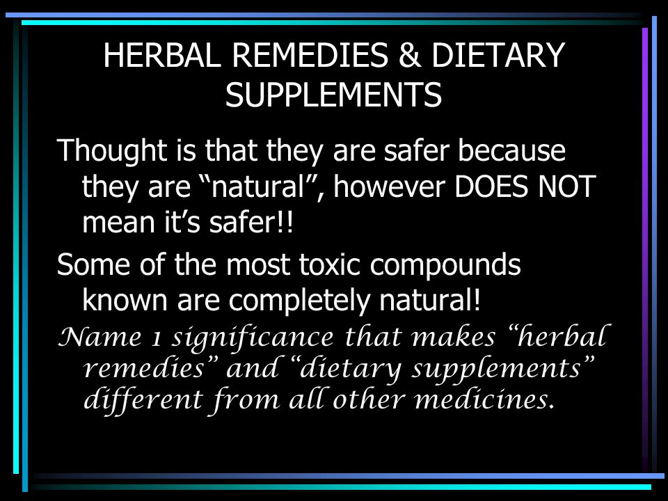 HERBAL REMEDIES & DIETARY SUPPLEMENTS