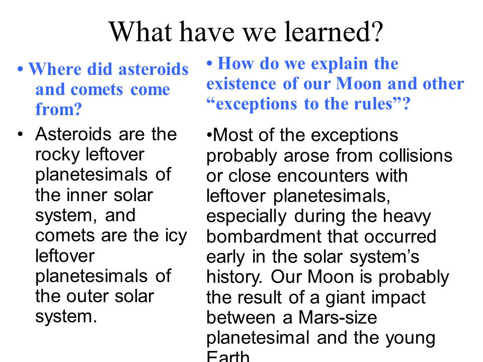 What have we learned • How do we explain the existence of our Moon and other exceptions to the rules
