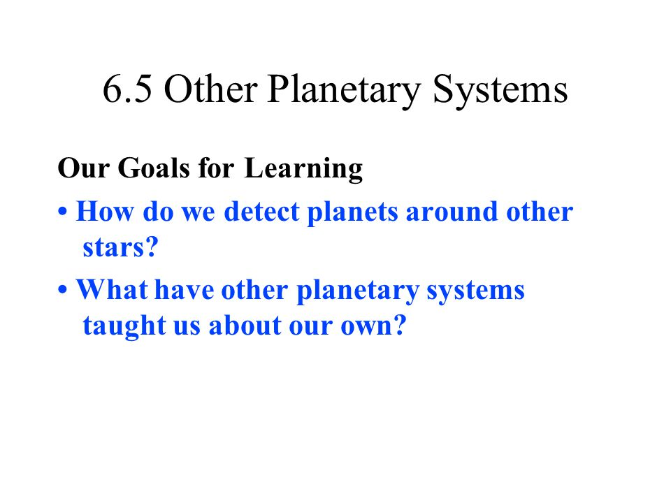 6.5 Other Planetary Systems