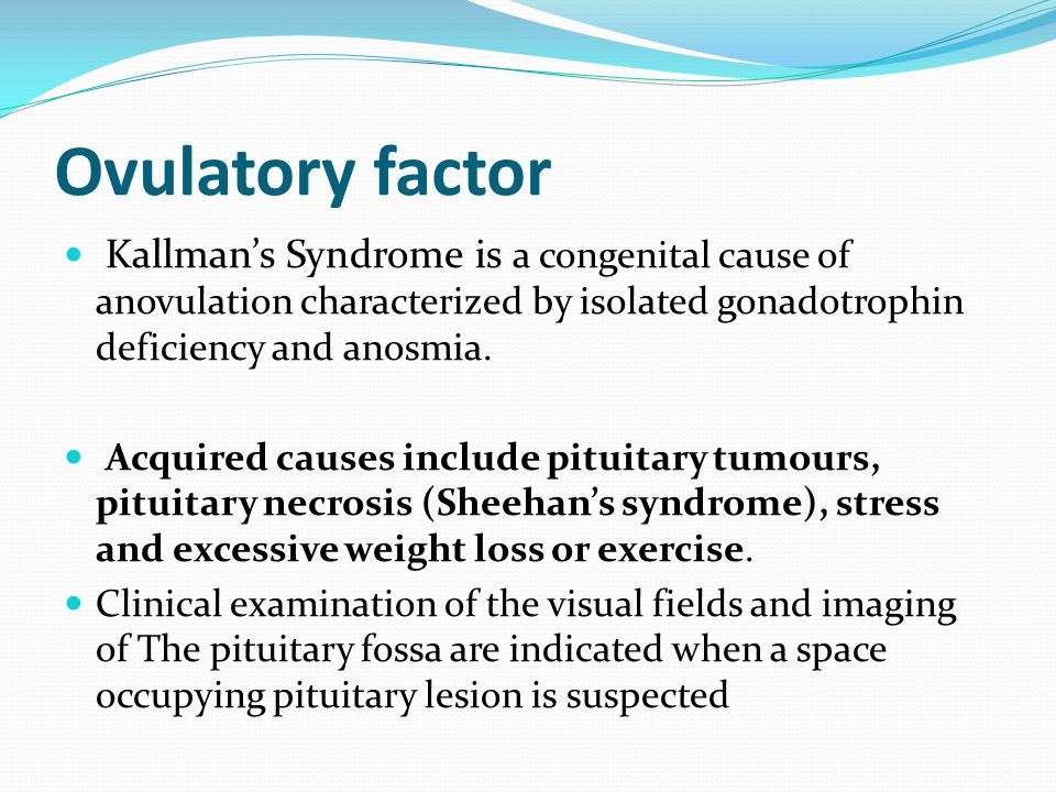 Ovulatory factor Kallman's Syndrome is a congenital cause of anovulation characterized by isolated gonadotrophin deficiency and anosmia.